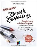 Praxisbuch Brush Lettering: Handlettering und...