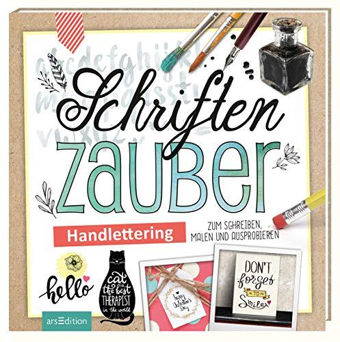 Schriftenzauber: Handlettering - zum Schreiben, Malen und Ausprobieren...