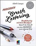 Praxisbuch Brush Lettering: Handlettering und Brushlettering mit dem Brushpen....