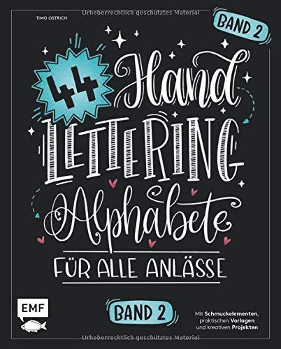 Handlettering 44 Alphabete – Für alle Anlässe – Band 2: Mit...