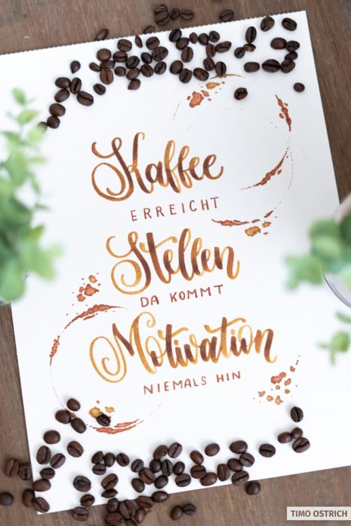 Kaffee erreicht Stellen, da kommt Motivation niemals hin - Handlettering
