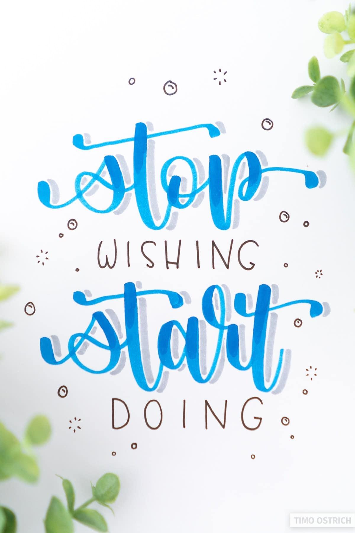Handlettering Stop wishing start doing